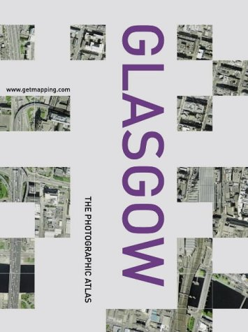 9780007144143: Glasgow: The Photographic Atlas (Www.Getmapping.Com)