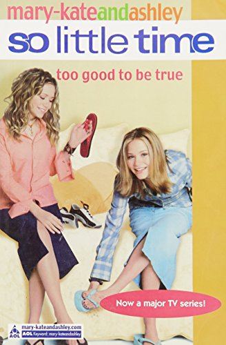 9780007144495: Too Good to be True (So Little Time)(Mary-Kate And Ashley # 3)