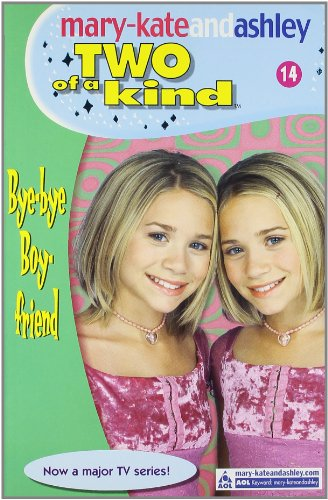 9780007144679: Bye-bye Boyfriend (Mary-Kate and Ashley # 14)(Two of a Kind Diaries)