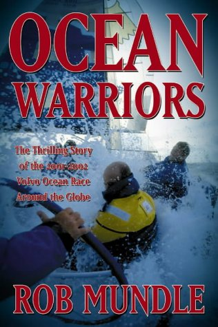 9780007144860: Ocean Warriors: The Thrilling Story of the 2001/02 Volvo Ocean Race