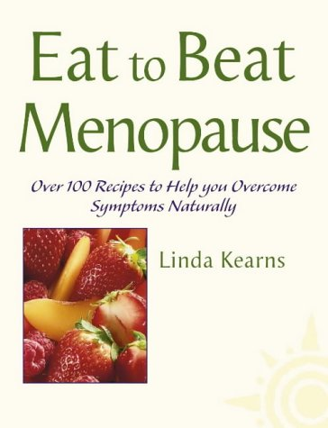 9780007145140: Eat to Beat Menopause: Over 100 Recipes to Help You Overcome Symptoms Naturally