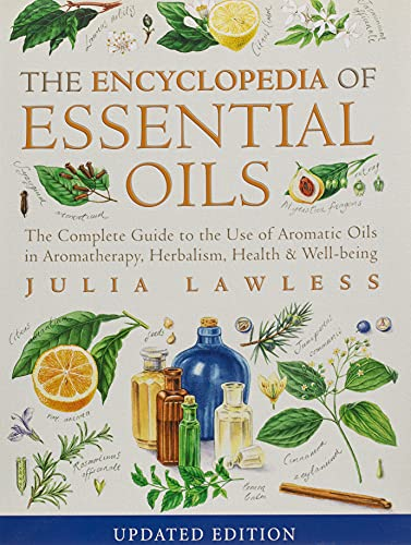 9780007145188: Encyclopedia of Essential Oils: The complete guide to the use of aromatic oils in aromatherapy, herbalism, health and well-being