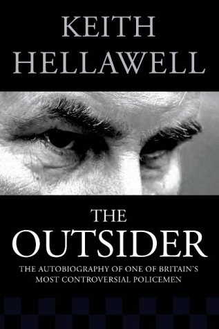 9780007145294: The Outsider: The Autobiography of One of Britain?s Most Controversial Policemen