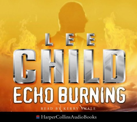 9780007145348: Echo Burning (Jack Reacher)
