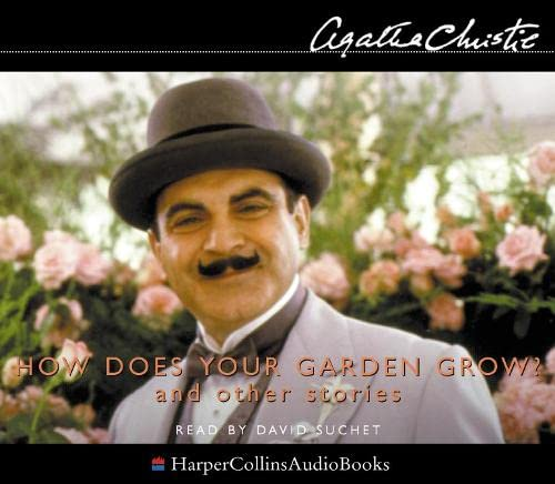 9780007145362: How Does Your Garden Grow?: Complete & Unabridged (The Agatha Christie collection: Poirot)