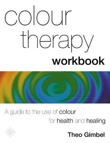 9780007145409: Colour Therapy Workbook: The classic guide from the pioneer of colour healing