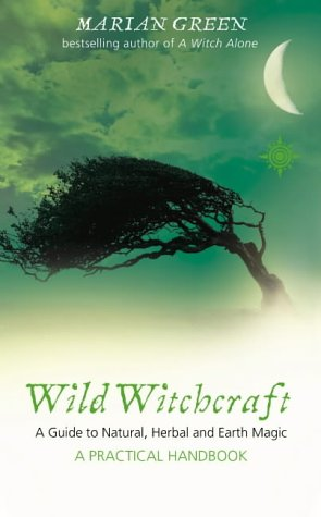 9780007145430: Wild Witchcraft: A Guide to Natural, Herbal and Earth Magic