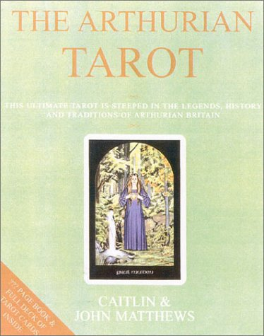 9780007145447: The Arthurian Tarot (Book & Cards)