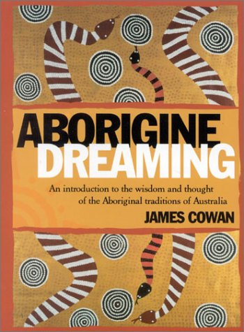 9780007145461: Aborigine Dreaming: An Introduction to the Wisdom and Magic of the Aboriginal Traditions