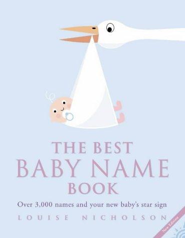 9780007145485: The Best Baby Name Book: Over 3, 000 Names and Your New Baby's Star Sign