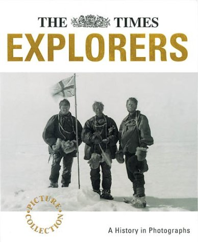 9780007145669: The Times Picture Collection: Explorers (Times Archive Collection)