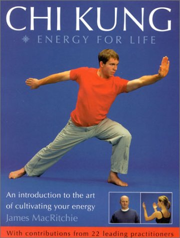 9780007145683: Chi Kung: Energy for Life: An Introduction to the art of cultivating your energy