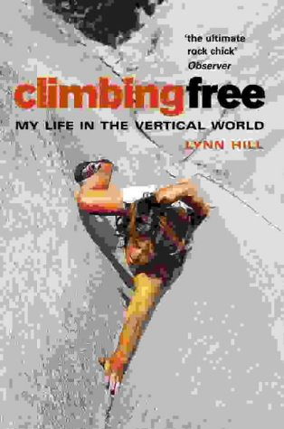 9780007145690: Climbing Free: My Life in the Vertical World