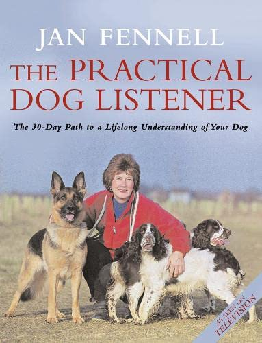 9780007145706: The Practical Dog Listener: The 30-day Path to a Lifelong Understanding of Your Dog