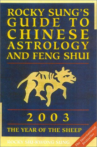 9780007146338: Rocky Sung's Guide to Chinese Astrology and Feng Shui 2003: The Year of the Sheep