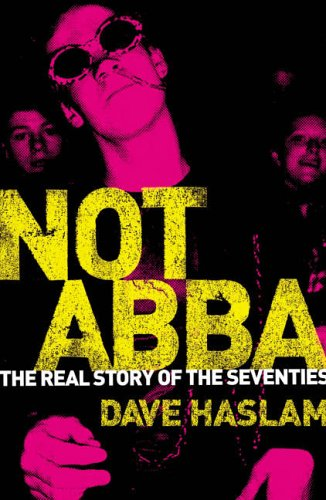 9780007146390: Not Abba: The Real Story of the 1970s
