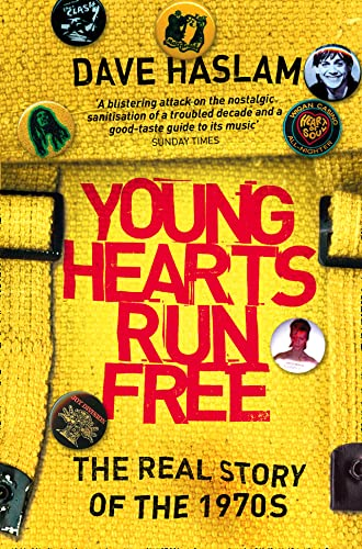 9780007146406: Young Hearts Run Free: The Real Story of the 1970s