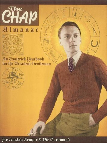 9780007146437: The Chap Almanac: An Esoterick Yearbook for the Decadent Gentleman