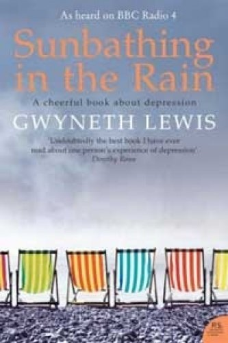9780007146505: Sunbathing in the Rain: A Cheerful Book About Depression