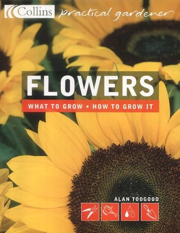 9780007146512: Flowers (Collins Practical Gardener)