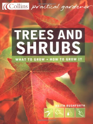 9780007146543: Collins Practical Gardener - Trees and Shrubs: The essential and definitive guide