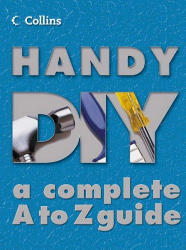 9780007146680: Collins Handy DIY: A Complete A to Z Guide