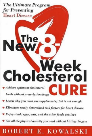 9780007146826: The New 8-Week Cholesterol Cure: The Ultimate Program for Preventing Heart Disease