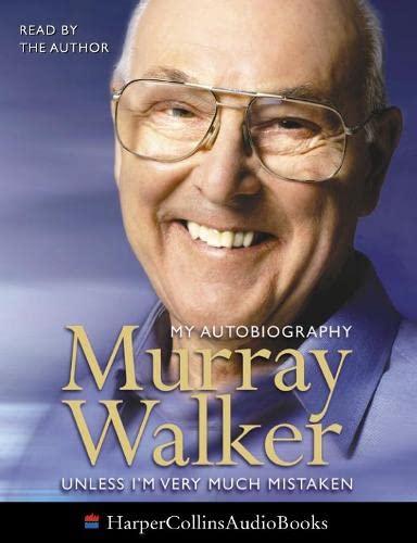 9780007146925: Murray Walker: Unless I'm Very Much Mistaken