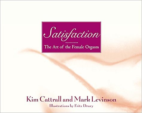 9780007146956: Satisfaction - the art of the Female Orgasm