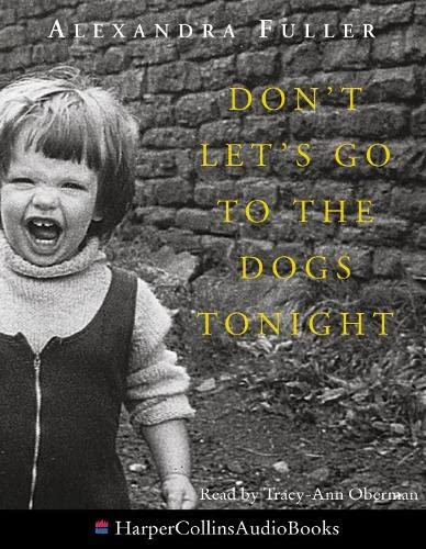 9780007147021: Don't Let's Go to the Dogs Tonight: An African Childhood