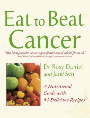 9780007147045: Eat to beat Cancer: A Nutritional Guide with 40 Delicious Recipes