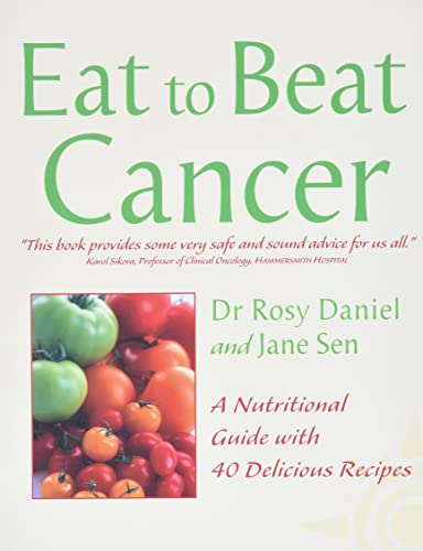 9780007147045: Cancer: A Nutritional Guide with 40 Delicious Recipes (Eat to Beat)