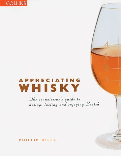 9780007147137: Appreciating Whisky: The Connoisseur's Guide to Nosing, Tasting, and Enjoying Scotch