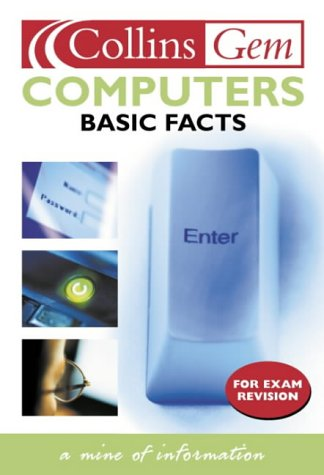 9780007147144: Computers Basic Facts (Collins GEM)