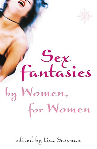 9780007147434: Sex Fantasies by Women for Women