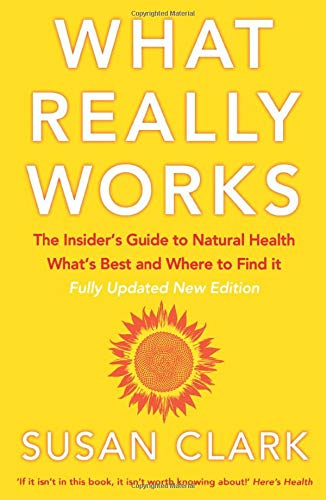 9780007147458: What Really Works: The Insider's Guide to Natural Health, What's Best and Where to Find It
