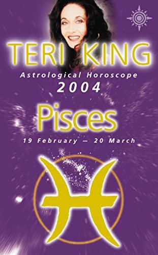 9780007147724: Teri King's Astrological Horoscope for 2004: Pisces