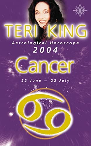 9780007147762: Teri King's Astrological Horoscope for 2004: Cancer