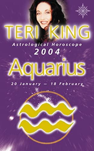9780007147786: Teri King's Astrological Horoscope for 2004: Aquarius