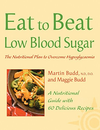 9780007147885: Low Blood Sugar: The Nutritional Plan to Overcome Hypoglycaemia, with 60 Recipes (Eat to Beat)