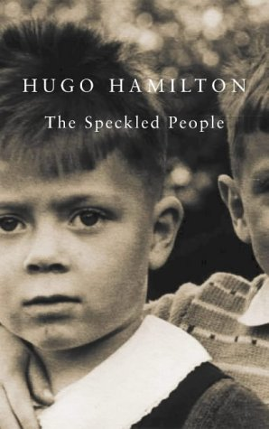 The Speckled People : A Memoir of a Half-Irish Childhood: Hamilton, Hugo