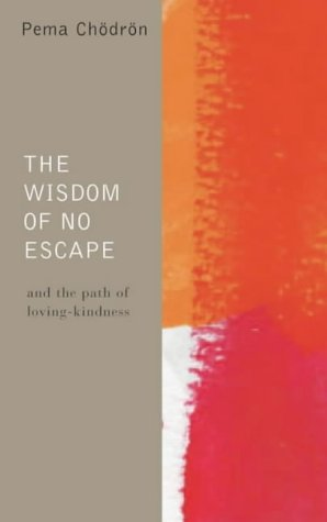 9780007148165: The Wisdom of No Escape and the Path of Loving-kindness