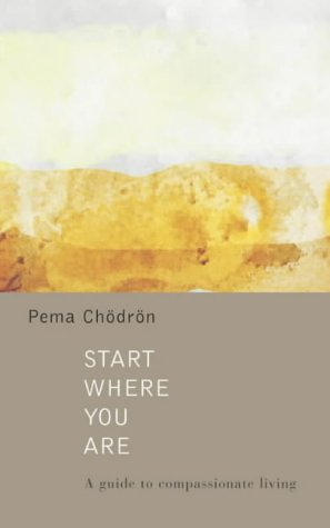 9780007148172: Start Where You Are: A Guide to Compassionate Living