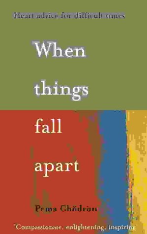 When Things Fall Apart: Heart Advice for Difficult Times (0007148186) by Pema Chodron