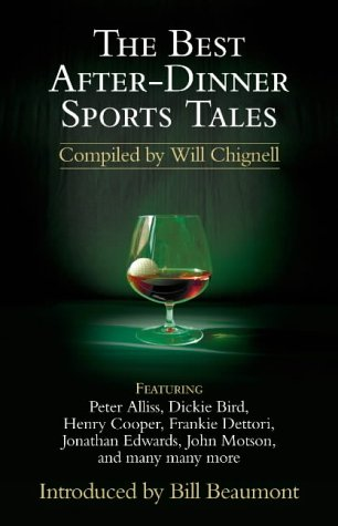 The Best After-Dinner Sports Tales: Chignell, Will (Compiled by)