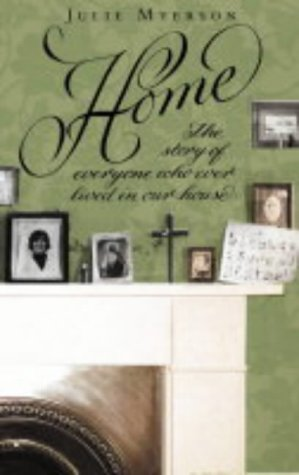 9780007148226: Home: The Story of Everyone Who Ever Lived in Our House