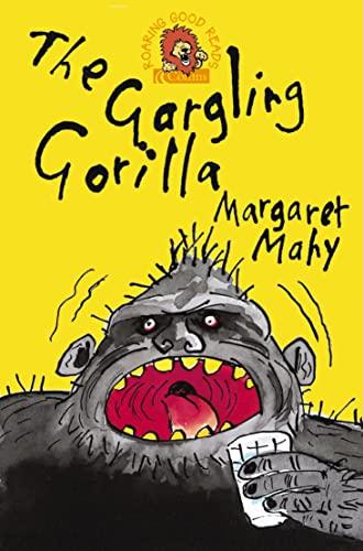 9780007148400: THE GARGLING GORILLA (Roaring Good Reads)