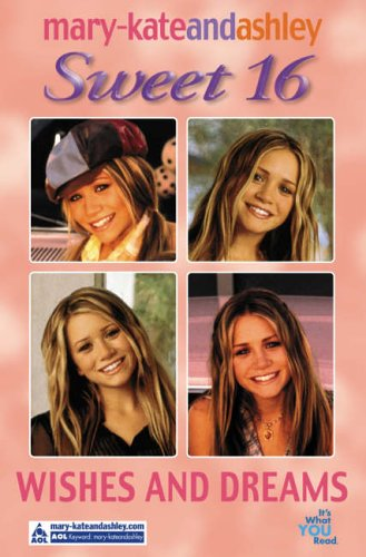 9780007148806: Wishes And Dreams (Mary-Kate and Ashley: Sweet 16)