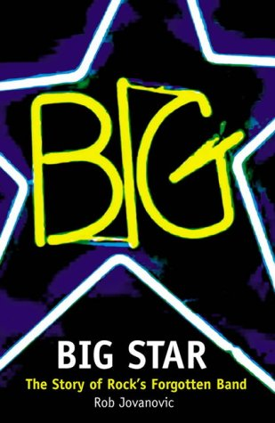 9780007149087: Big Star: The Story of Rock's Forgotten Band