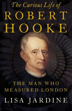 9780007149445: The Curious Life of Robert Hooke: The Man Who Measured London